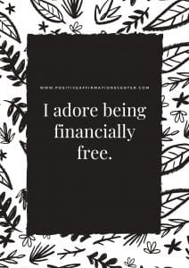 I adore being financially free.