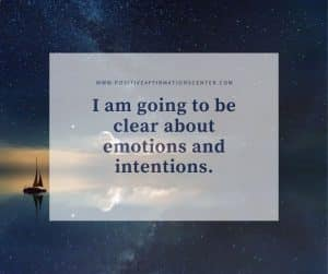 I am going to be clear about emotions and intentions.