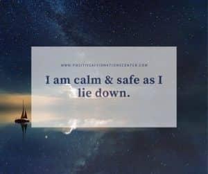 I am calm & safe as I lie down.