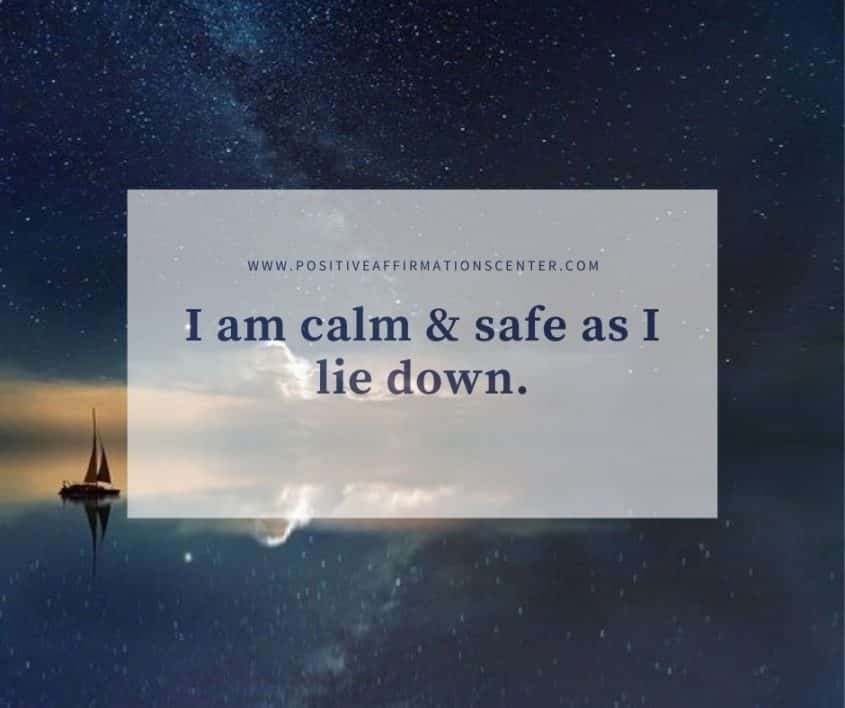 I am calm & safe as I lie down.